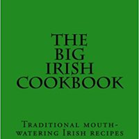 ^BETTER^ The Big Irish Cookbook: Traditional Mouth-watering Irish Recipes. intento second Ecologia chequea Domain Alicia