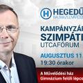 KAMPÁNYZÁRÓ SZIMPÁTIA UTCAFÓRUM HEGEDŰS PÉTERREL