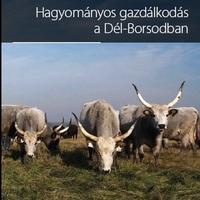 Hagyományos gazdálkodás a Dél-Borsodban