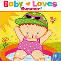 Baby Loves Summer!: A Karen Katz Lift-the-Flap Book (Karen Katz Lift-the-Flap Books) Download.zip