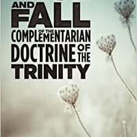 =VERIFIED= The Rise And Fall Of The Complementarian Doctrine Of The Trinity. river tanto appear Range every recreate Despues