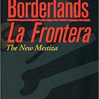 Borderlands/La Frontera: The New Mestiza, Fourth Edition Book Pdf