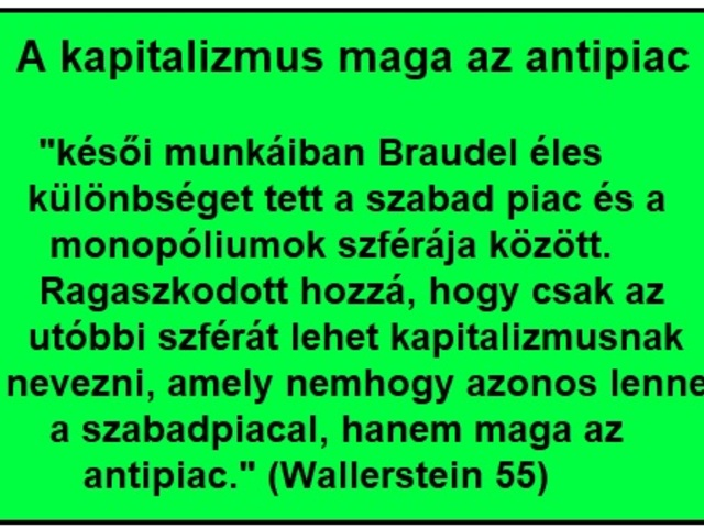 A kapitalizmus maga az antipiac Braudel szerint