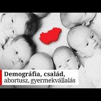 Demográfia, család, abortusz, gyermekvállalás - Hetek podcast
