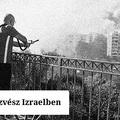 Szinte egész Izraelben tűz van (podcast)