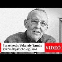 Beszélgetés Vekerdy Tamás gyermekpszichológussal (videó)