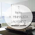 7 lépés a minimalista lakáshoz