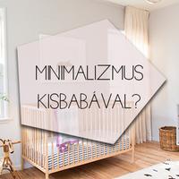 Minimalizmus kisbabával?