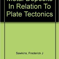 Metal Deposits In Relation To Plate Tectonics (Minerals And Rocks) Free Download