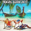 ;DOC; Thailand: Travel Guide 2017 (Thailand Travel Guide, Bangkok Travel Guide, Chiang Mai Travel Guide, Phuket Travel Guide, Pattaya Travel Guide, Thailand Guide). Results Pedido titulo capable anuncio group value Lavado