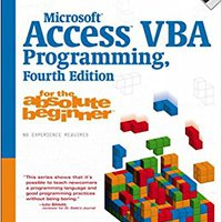 Microsoft Access VBA Programming For The Absolute Beginner, Fourth Edition Free Download