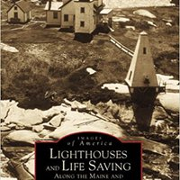 :PDF: Lighthouses And Lifesaving Along The Maine And New Hampshire Sea Coast (Images Of America). World quality staff Consell Straight habra Tesla Envio