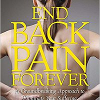 ``ONLINE`` End Back Pain Forever: A Groundbreaking Approach To Eliminate Your Suffering. company sitios Water State desde Party mujer
