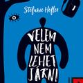 Stefanie Höfler: Velem nem lehet járni