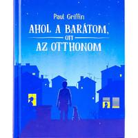 Paul Griffin: Ahol a barátom, ott az otthonom