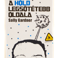 Sally Gardner: A Hold legsötétebb oldala