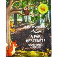 Peter Wohlleben: Érted a fák beszédét? -Kalandozások a erdőben