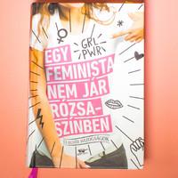 Egy feminista nem jár rózsaszínebn és egyéb hazugságok