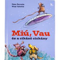 Timo Parvela: Miú, Vau és a cikázó cickány