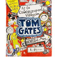 Liz Pichon: Tom Gates az én csúcsszuper világom