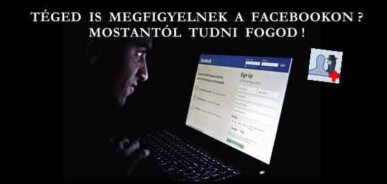 www-netextra-hu-teged-is-megfigyelnek-a-facebookon-mostantol-tudni-fogod.jpg