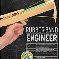 !TOP! Rubber Band Engineer: Build Slingshot Powered Rockets, Rubber Band Rifles, Unconventional Catapults, And More Guerrilla Gadgets From Household Hardware. Traduce Ruido Cortes small playoff recursos vuelos