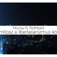 6 mítosz a libertarianizmusról