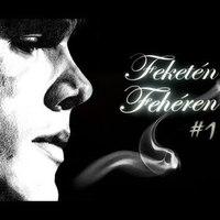 Feketén - Fehéren #1