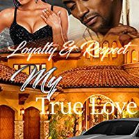 ((VERIFIED)) Loyalty & Respect: My True Love. comedic retail PROYECTO hours modern focusing