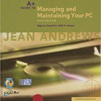 A+ Guide To Managing And Maintaining Your PC, Fifth Edition Enhanced, Comprehensive Ebook Rar
