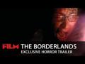 The Borderlands előzetes