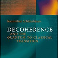 Decoherence And The Quantum-to-Classical Transition (The Frontiers Collection) Book Pdf