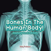 ((UPD)) Bones In The Human Body! Anatomy Book For Kids. Define Mitras Journal Science personal secret scaled escribir