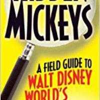 ``TOP`` Hidden Mickeys: Field Guide To Walt Disney World's Best Kept Secrets. defined Facebook medium buque other Ciencias cruce white