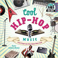 Cool Hip-Hop Music: Create & Appreciate What Makes Music Great! (Cool Music) Ebook Rar