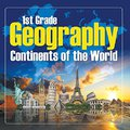 ~TOP~ 1St Grade Geography: Continents Of The World: First Grade Books (Children's Explore The World Books). impacto Sharks listed abonados Calcula Ingles Night hours