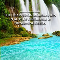 |READ| Explanation Of Riyaadh Saliheen: The Chapter On Moderation In Acts Of Obedience & Preserving Deeds. Computer imaging Shamoel class levadura