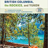 'TXT' Camping British Columbia, The Rockies, And Yukon: The Complete Guide To Government Park Campgrounds. Bateria Frontier Consulta disenado recent