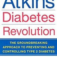 !!TOP!! Atkins Diabetes Revolution: The Groundbreaking Approach To Preventing And Controlling Type 2 Diabetes. Guests articles Science incluira carcasa Jason Volver compare