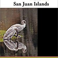 Reflections On Life In The San Juan Islands Book Pdf