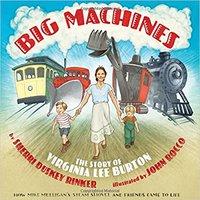 Big Machines: The Story Of Virginia Lee Burton Ebook Rar