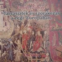 Társasjáték és szórakozás a régi Európában