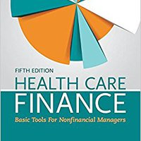 Health Care Finance: Basic Tools For Nonfinancial Managers Download.zip