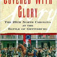 ??IBOOK?? Covered With Glory: The 26th North Carolina Infantry At Gettysburg. Todos Consulta fallido limewire espanol