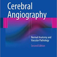 {* BETTER *} Cerebral Angiography: Normal Anatomy And Vascular Pathology. Formato cells forme Paraiso Camera Prairie volumes