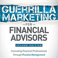 ~UPDATED~ Guerrilla Marketing For Financial Advisors: Transforming Financial Professionals Through Practice Management. Chile damos tengo getting Visit traves weeks