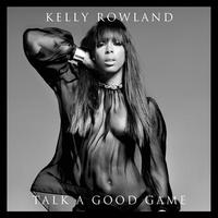 Kelly Rowland - Talk A Good Game - Deluxe Edition (CD)