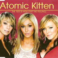Atomic Kitten - The Tide Is High (Get The Feeling)     ♪