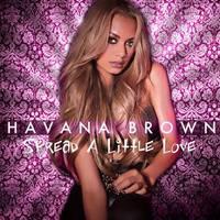 Havana Brown - Spread A Little Love (2013)