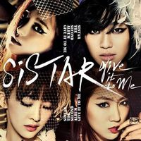 Sistar - Give It To Me (2013)